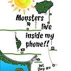 Monsters live inside me!! by Elliott Butler