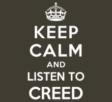 Keep Calm and listen to CREED by Yiannis  Telemachou