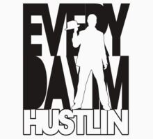 Everyday I'm Hustlin' by avdesigns