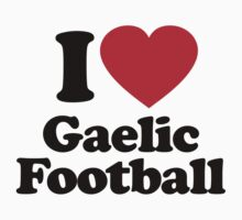 I Love Gaelic Football by iheart