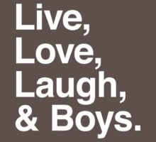 Live , love , laugh and boys by WAMTEES