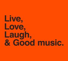 Live , love , laugh and good music Kids Clothes