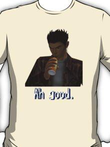 "Shenmue - Ryo Drinking ""Ah good."" T-Shirt"