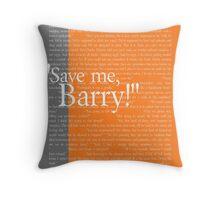 """""""Save me, Barry!"""" Throw Pillow"""