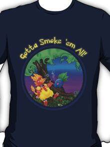Gotta Smoke em All T-Shirt