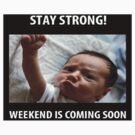 weekend is coming by cactus80