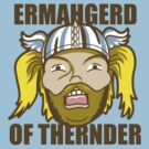 ermahgerd of thernder! by Dann Matthews
