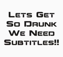 So Drunk We Need Subtitiles by Buleste