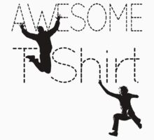 Cool AWESOME T-Shirt by Denis Marsili