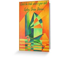 Catch The Trade Winds In Your Sails Greeting Card Greeting Card