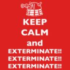 Keep Calm and Exterminate by b8wsa