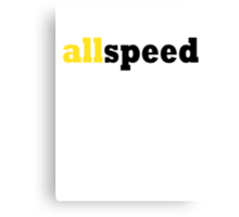 All speed Canvas Print