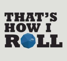 That's how I roll by CheeseN1P