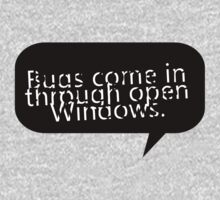 Bugs come in through open Windows. by Cyndy Ejanda