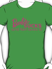 Barbie Sucks! T-Shirt