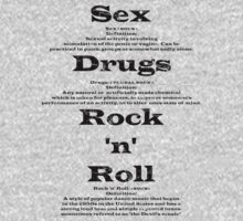 Sex & Drugs & Rock 'n' Roll by blackiguana