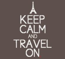 keep calm and travel on by red-of-head
