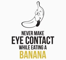 Never Make Eye Contact While Eating A Banana by ashkenazigal