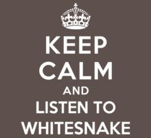 Keep Calm and listen to Whitesnake by Yiannis  Telemachou