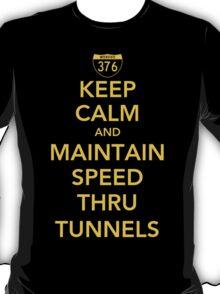 Keep Calm and Maintain Speed Thru Tunnels T-Shirt