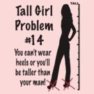 Tall Girl Problems #14 by sandnotoil