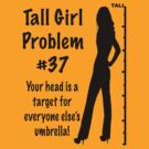 Tall Girl Problems #37 by sandnotoil