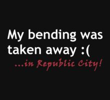 MY BENDING WAS TAKEN AWAY.....IN REPUBLIC CITY by avatarem