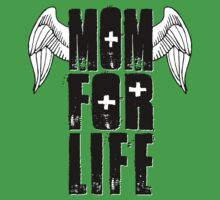 Mom For Life by Adam Campen
