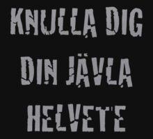 Knulla Dig Din Jävla Helvete by moviebrands