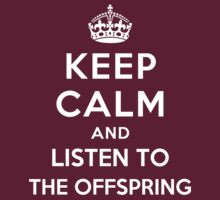 Keep Calm and listen to The Offspring by Yiannis  Telemachou