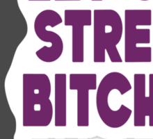 Let's Stretch, Bitches! (purple/gray) Sticker