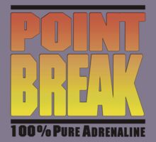 POINT BREAK 100% PURE ADRENALINE by FRESHPOTS