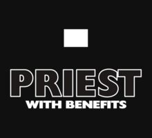 """Priest with Benefits""! Hallelujah! by Kowulz"