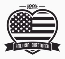 One Direction - 100% Proud American Directioner by Adriana Owens