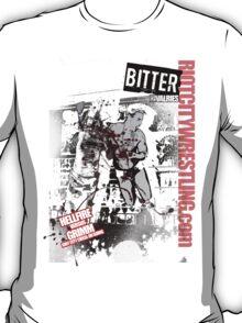 Bitter Rivals 3: Hellfire v Grimm circa: 2008 - ON GOING T-Shirt