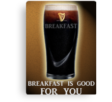 Breakfast is GOOD FOR YOU Canvas Print