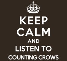 Keep Calm and listen to Counting Crows by Yiannis  Telemachou