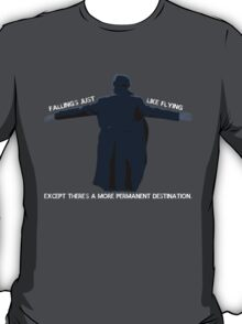 falling's just like flying T-Shirt