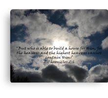 """2 Chronicles 2:6""  by Carter L. Shepard Canvas Print"