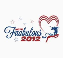 Vote Faabulous Party 2012! by M Dean Jones
