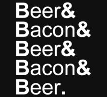 Beer&Bacon&Beer&Bacon... T-Shirt