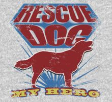 Rescue Dog! My Hero (#2) by Adam Campen