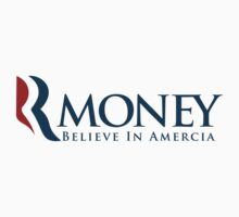 R-Money: Believe in Amercia by bokeen