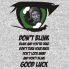 Don't Blink. Good Luck. by Paulychilds