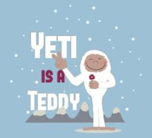 Yeti is a Teddy by YouForgotThis