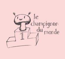 Le Champignon du Monde by Rob Goforth
