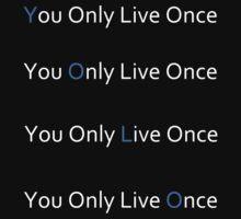 YOLO - you only live once by EpicJonny