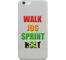Walk, Jog, Sprint, BOLT!! iPhone Case/Skin