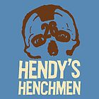 Hendy's Henchmen Ltd. by nazarcruce