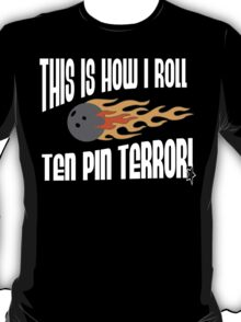 This Is How I Bowl Bowling T-Shirt T-Shirt